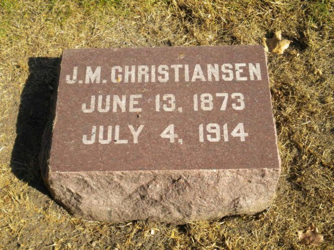 Grave marker with inscription: J. M. Christiansen June 16, 1873 July 4, 1914.
